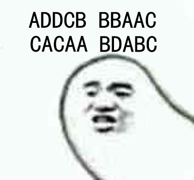 ADDCB, BBAAC, CACAA, BDABC